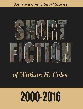 The Short Fiction of William H. Coles