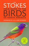 The Stokes Field Guide to the Birds of North America by Donald and Lillian Stokes