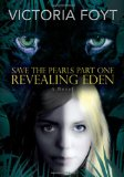 Revealing Eden (Save the Pearls Part 1)