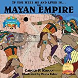 If You Were Me and Lived in....the Mayan Empire